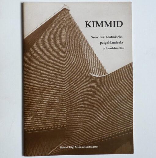 KIMMID Soovitusi tootmiseks, paigaldamiseks ja hoolduseks